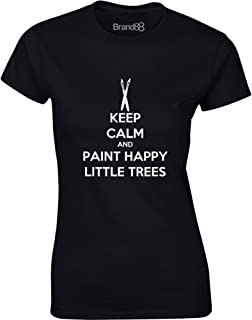 Brand88 - Keep Calm and Paint Happy Little Trees, Ladies T-Shirt