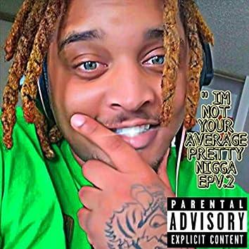 I'm Not Your Average Pretty Nigga EP V2