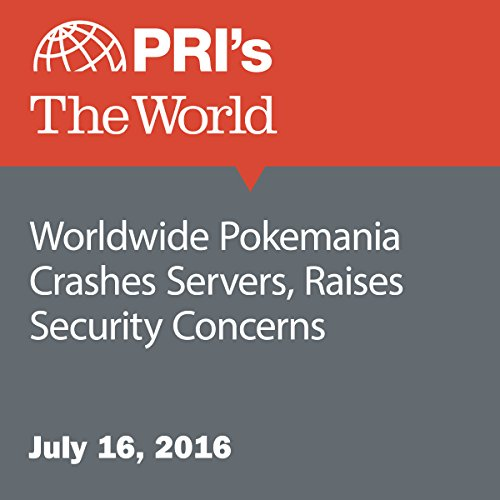 Worldwide Pokemania Crashes Servers, Raises Security Concerns audiobook cover art