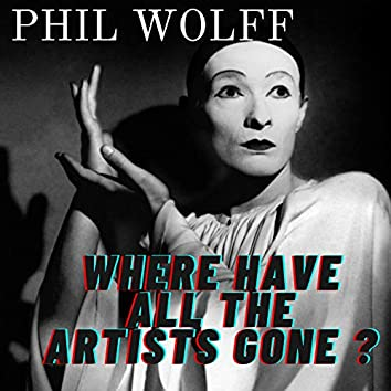 Where Have All the Artists Gone ?