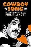 Cowboy Song: La biografía autorizada de Philip Lynott: 14 (Es Pop Ensayo)
