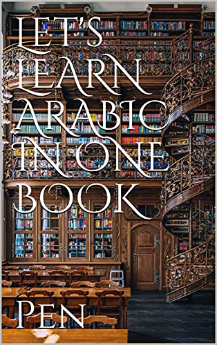 Let's LEARN ARABIC IN ONE BOOK (English Edition)