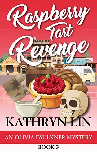 Raspberry Tart Revenge (Olivia Faulkner Mysteries Book 3) by [Kathryn Lin]
