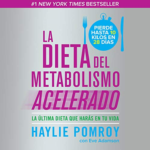 La dieta del metabolismo acelerado [The Accelerated Metabolism Diet]     La última dieta que harás en tu vida [The Last Diet You Will Follow in Your Life]              By:                                                                                                                                 Haylie Pomroy                               Narrated by:                                                                                                                                 Carla Barreto                      Length: 5 hrs and 44 mins     Not rated yet     Overall 0.0
