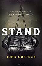 Stand: Commit to Fighting Your Spiritual Battle
