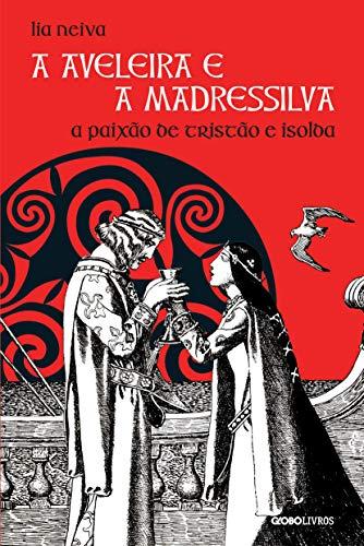 A aveleira e a madressilva: A paixão de Tristão e Isolda