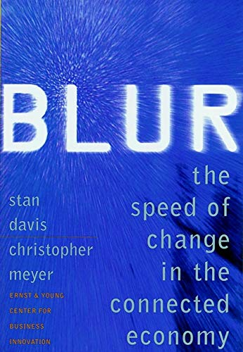Davis, S: Blur: Speed of Change in the Connected Economy