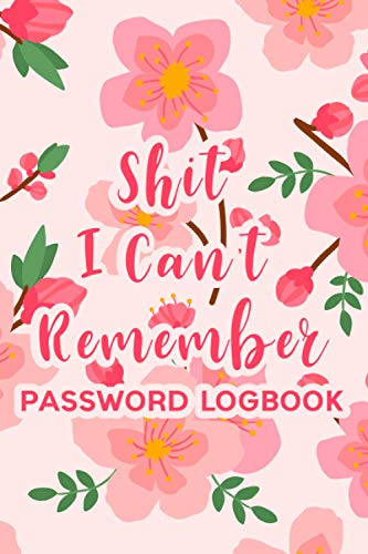 Shit I Can't Remember Password Logbook: Internet password keeper book Password Logbook target password book Password Logbook with Alphabetical Tabs