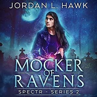 Mocker of Ravens     SPECTR Series 2, Book 1              By:                                                                                                                                 Jordan L. Hawk                               Narrated by:                                                                                                                                 Brad Langer                      Length: 3 hrs and 44 mins     13 ratings     Overall 4.5
