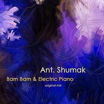 Bam Bam & Electric Piano