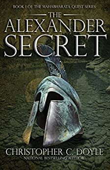 The Alexander Secret: Book 1 of the Mahabharata Quest Series by [CHRISTOPHER C. DOYLE]
