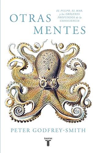 Otras mentes. El pulpo, el mar y los orígenes profundos de la consciencia (Pensamiento)