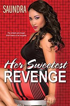 Her Sweetest Revenge by [Saundra]