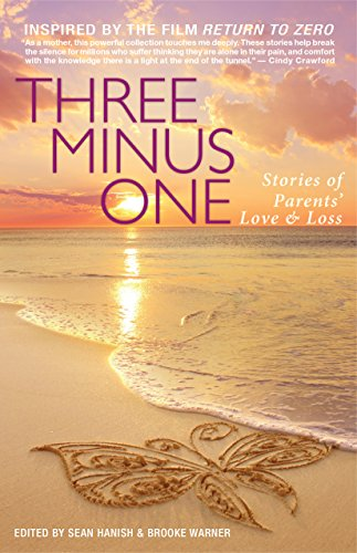 Three Minus One: Stories of Parents' Love and Loss by Jessica Watson, Sean Hanish, Brooke Warner. Sunset image of a butterfly drawn in the sand with the beach surf at its edges.