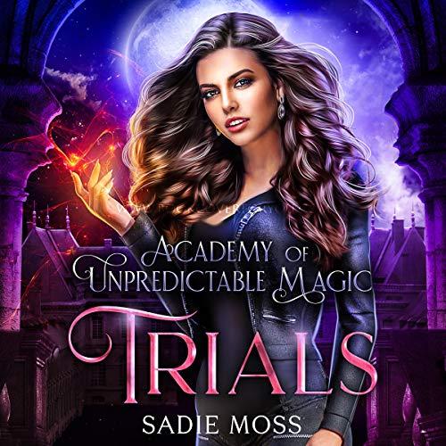 Trials: Academy of Unpredictable Magic, Book 2