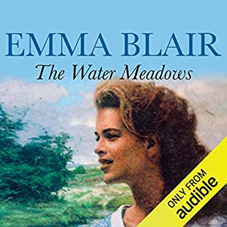 The Water Meadows                   By:                                                                                                                                 Emma Blair                               Narrated by:                                                                                                                                 Eve Karpf                      Length: 17 hrs and 10 mins     7 ratings     Overall 4.7
