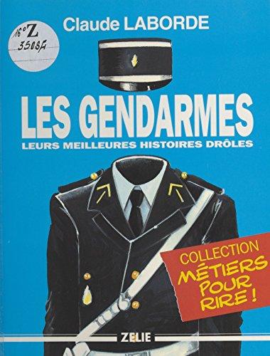 Les Gendarmes : Leurs meilleures histoires drôles (Zelie humour)
