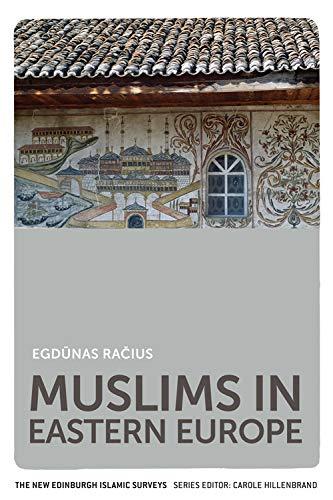 Muslims in Eastern Europe (The New Edinburgh Islamic Surveys)