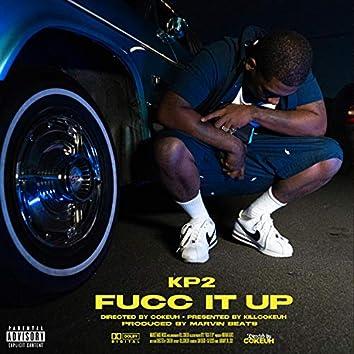 Fucc It Up