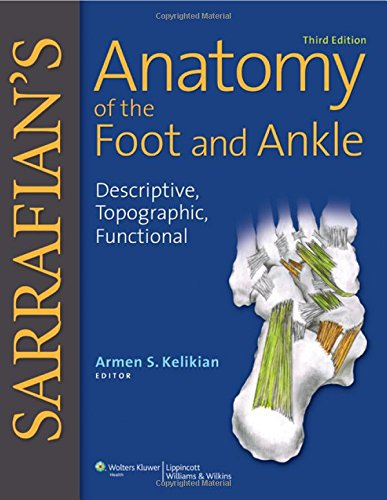Compare Textbook Prices for Sarrafian's Anatomy of the Foot and Ankle: Descriptive, Topographic, Functional Third Edition ISBN 9780781797504 by Kelikian MD, Armen S,Sarrafian MD  FACS, Shahan K.