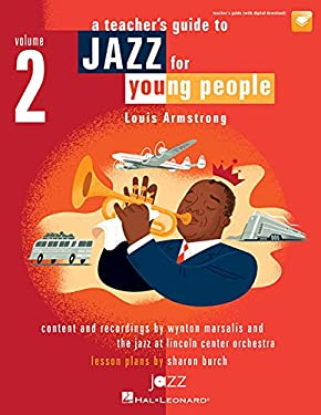 Jazz for Young People, Vol. 2, a Teacher's Resouce Guide To: Louis Armstrong