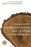 Eine kurze Naturgeschichte des letzten Jahrtausends - Josef H. Reichholf