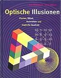 Optische Illusionen. Puzzles, Rätsel, Vexierbilder und magische Quadrate
