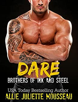 Dare (Brothers of Ink and Steel Book 1) by [Allie Juliette Mousseau, Nicole Hewitt]