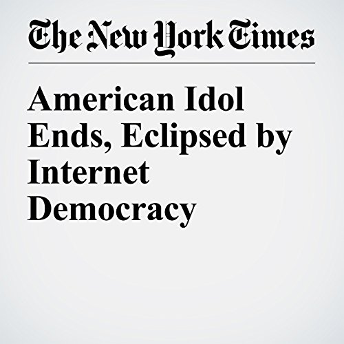 American Idol Ends, Eclipsed by Internet Democracy audiobook cover art