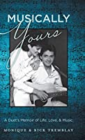 Musically Yours: A Duet's Memoir of Life, Love, and Music
