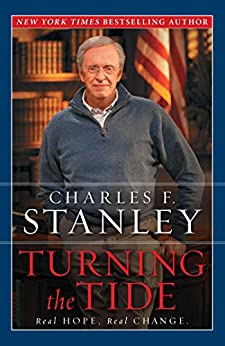 Turning the Tide: Real Hope, Real Change by [Charles F. Stanley]