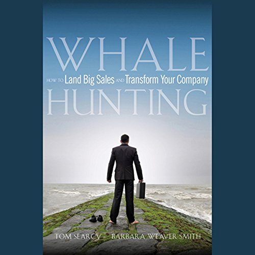 Whale Hunting: How to Land Big Sales and Transform Your Company audiobook cover art