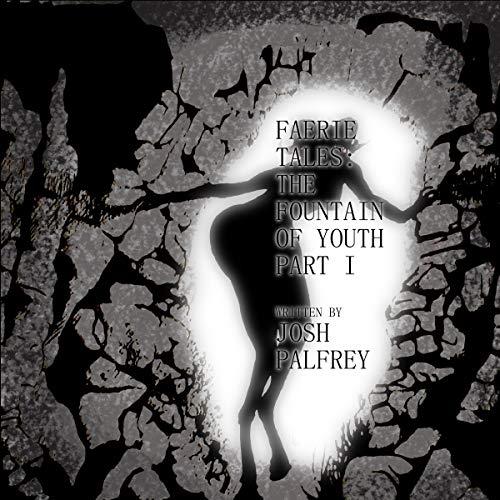 Faerie Tales     Faerie Tales the Fountain of Youth, Book 1              De :                                                                                                                                 Josh Palfrey                               Lu par :                                                                                                                                 Kristin James                      Durée : 1 h et 32 min     Pas de notations     Global 0,0