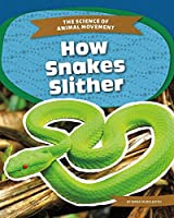 How Snakes Slither (The Science of Animal Movement)