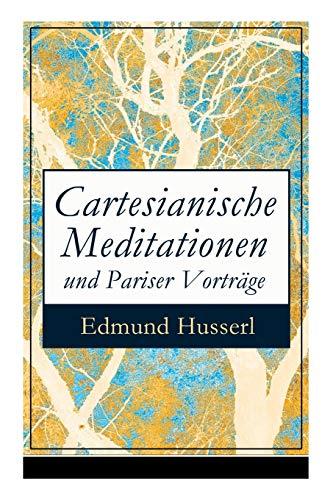 Cartesianische Meditationen und Pariser Vorträge: Eine Einleitung in die Phänomenologie: Eine Einleitung in die Phnomenologie