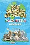 Mi Diario De Viaje Para Niños Venecia: 6x9 Diario de viaje para niños I Libreta para completar y colorear I Regalo perfecto para niños para tus vacaciones en Venecia