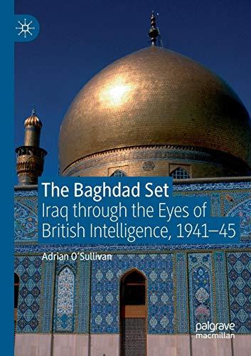 The Baghdad Set: Iraq through the Eyes of British Intelligence, 1941–45