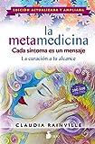 La Metamedicina. Cada síntoma Es Un Mensaje: EDICIÓN ACTUALIZADA Y AMPLIADA