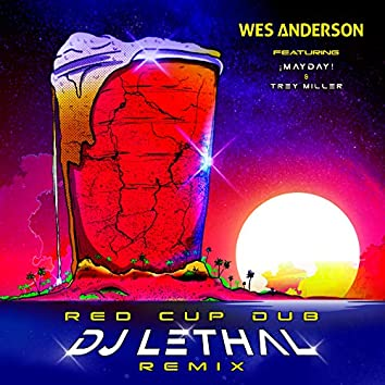 Red Cup Dub (DJ Lethal Remix)