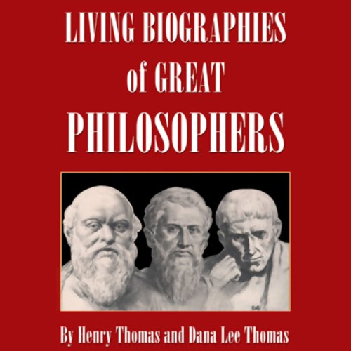 Living Biographies of Great Philosophers  audiobook cover art