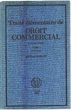 Traite elementaire de droit commercial (French Edition)