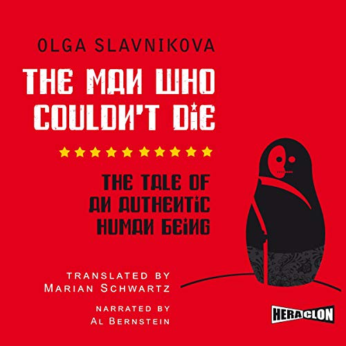 The Man Who Couldn't Die - The Tale of an Authentic Human Being audiobook cover art