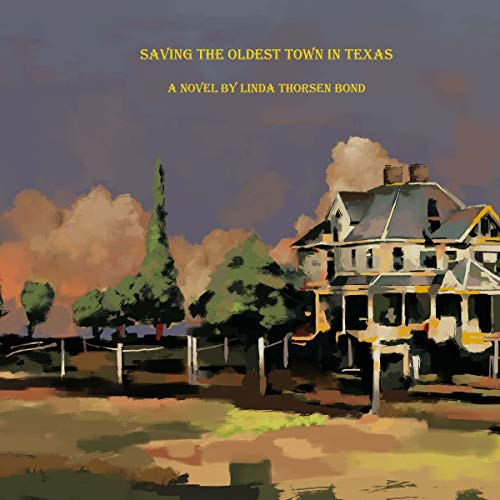 Saving the Oldest Town in Texas audiobook cover art
