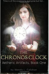 The Chronos Clock: Aetheric Artifacts, Book 1 (Volume 1) Paperback