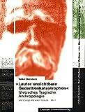 Lauter unsichtbare Gedankenkatastrophen: Nietzsches Tragische Anthropologie. Vier Essays mit einer Vorrede - Volker Ebersbach