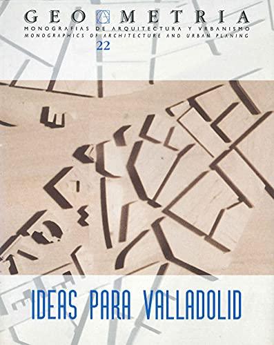 REVISTA GEOMETRÍA Nº 22 / IDEAS PARA VALLADOLID