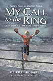 MY CALL TO THE RING: A Memoir of a Girl Who Yearns to Box (English Edition)