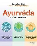Ayurvéda : Le guide de référence