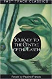 Journey to the Centre of the Earth (Fast Track Classics - Centenary Edition)