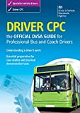 Driver CPC: The Official DSA Guide for Professional Bus and Coach Drivers<